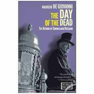 The Day Of The Dead: The Autumn Of Commissario Ricciardi by Maurizio de Giovanni