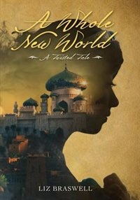 A Whole New World: A Twisted Tale de Liz Braswell