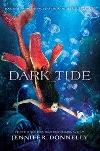 Waterfire Saga, Book Three Dark Tide by Jennifer Donnelly