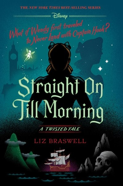 Straight On Till Morning: A Twisted Tale de Liz Braswell