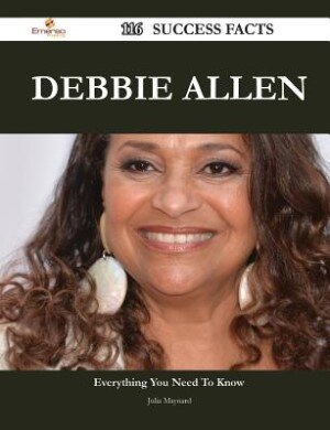 Debbie Allen 116 Success Facts - Everything you need to know about Debbie Allen by Julia Maynard