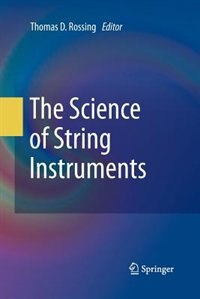 The Science of String Instruments by Thomas D. Rossing