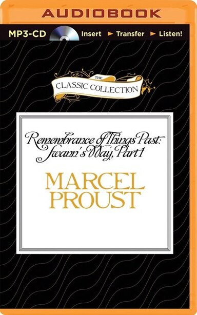 Remembrance of Things Past: Swann's Way, Part 1 by Marcel Proust