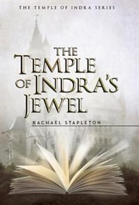 The Temple Of Indra's Jewel by Rachael Stapleton