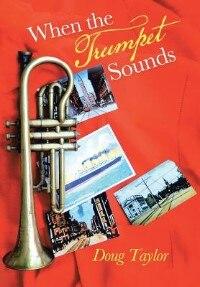 When the Trumpet Sounds de Doug Taylor