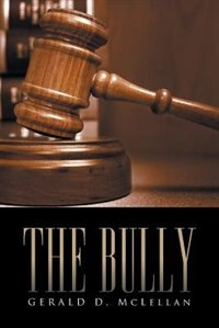 The Bully by Gerald D. McLELLAN