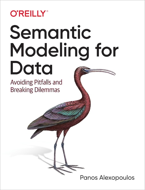 Semantic Modeling For Data: Avoiding Pitfalls And Breaking Dilemmas by Panos Alexopoulos