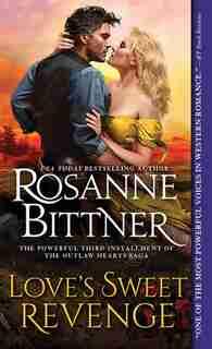 Love's Sweet Revenge by Rosanne Bittner
