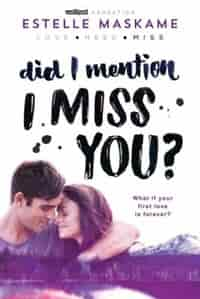 Did I Mention I Miss You? by Estelle Maskame