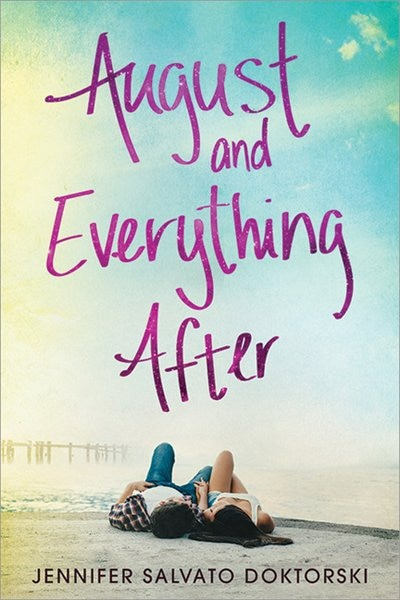 August And Everything After by Jennifer Salvato Doktorski