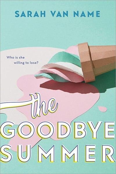 The Goodbye Summer by Sarah Van Name