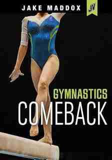 Gymnastics Comeback by Jake Maddox
