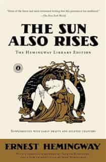 The Sun Also Rises: The Hemingway Library Edition by ERNEST HEMINGWAY