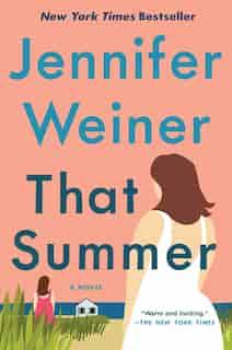 That Summer: A Novel by Jennifer Weiner