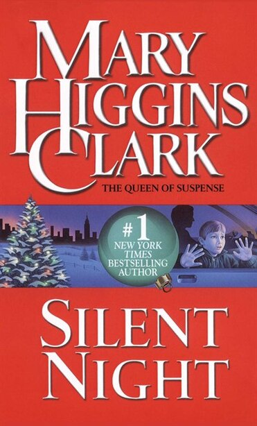 Silent Night: A Christmas Suspense Story by Mary Higgins Clark