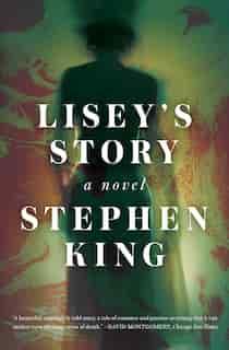 Lisey's Story: A Novel by Stephen King