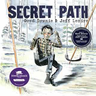 Secret Path by Gord Downie
