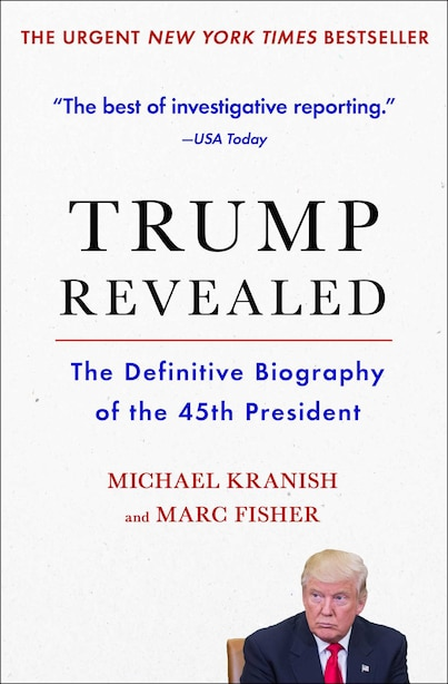 Trump Revealed: The Definitive Biography Of The 45th President by Michael Kranish