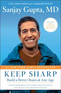 Keep Sharp: Build A Better Brain At Any Age de Sanjay Gupta