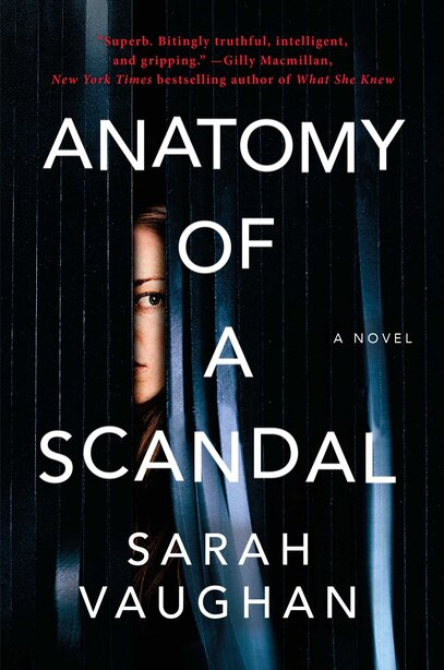 Anatomy of a Scandal: A Novel by Sarah Vaughan