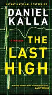The Last High: A Thriller by Daniel Kalla