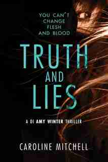 Truth And Lies by Caroline Mitchell