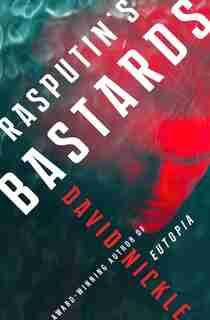 Rasputin's Bastards by David Nickle