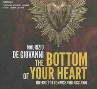 The Bottom of Your Heart: The Inferno for Commissario Ricciardi by Maurizio de Giovanni