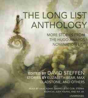 The Long List Anthology: More Stories From The Hugo Awards Nomination List de Elizabeth Bear