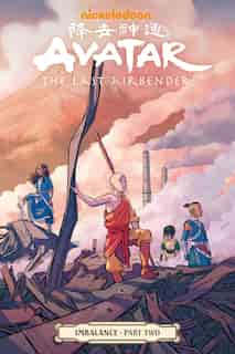 Avatar: The Last Airbender--imbalance Part Two by Faith Erin Hicks