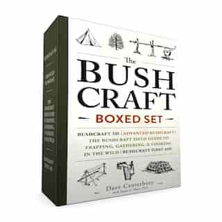 The Bushcraft Boxed Set: Bushcraft 101; Advanced Bushcraft; The Bushcraft Field Guide to Trapping, Gathering, & Cooking in t by Dave Canterbury