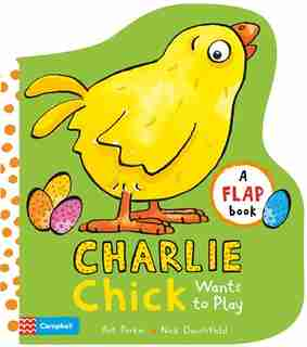 Charlie Chick Wants To Play de Nick Denchfield