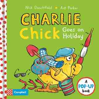 Charlie Chick Goes On Holiday: A Pop-up Book de Nick Denchfield