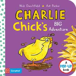 Charlie Chick's Big Adventure: A Pop-up Book de Nick Denchfield