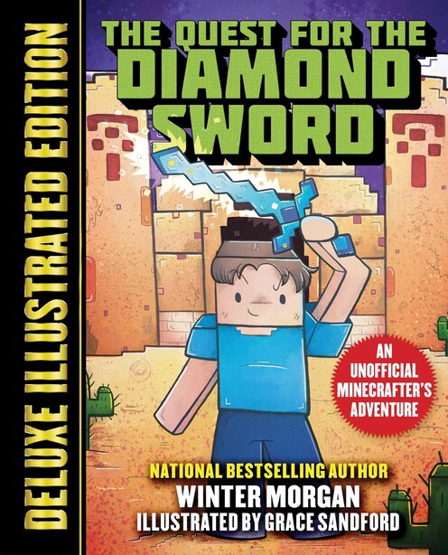 The Quest For The Diamond Sword (deluxe Illustrated Edition): An Unofficial Minecrafters Adventure by Winter Morgan