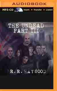 The Undead: Part 3 by R. R. Haywood