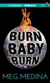 Burn Baby Burn by Meg Medina