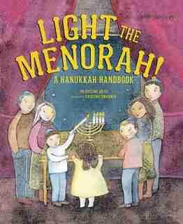 Light The Menorah!: A Hanukkah Handbook by Jacqueline Jules