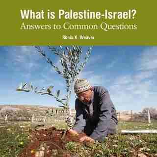 WHAT IS PALESTINE-ISRAEL? by Sonia Weaver, Sonia