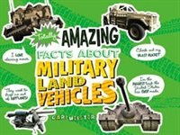Totally Amazing Facts About Military Land Vehicles by Cari Meister
