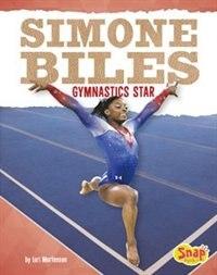 Simone Biles: Gymnastics Star by Lori Mortensen
