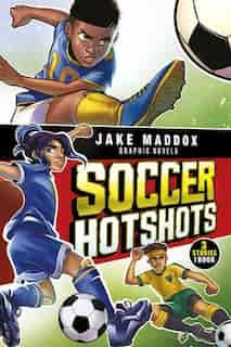 Soccer Hotshots by Jake Maddox