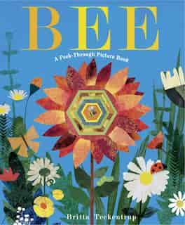 Bee: A Peek-through Picture Book by Britta Teckentrup