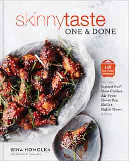 Skinnytaste One And Done: 140 No-fuss Dinners For Your Instant Pot®, Slow Cooker, Air Fryer, Sheet Pan, Skillet, Dutch Oven, by Gina Homolka