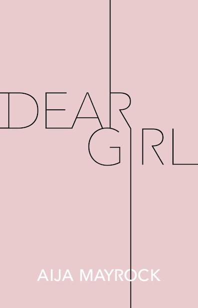 Dear Girl by Aija Mayrock
