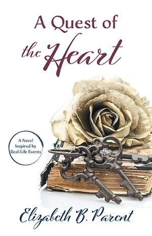 A Quest of the Heart de Elizabeth B. Parent