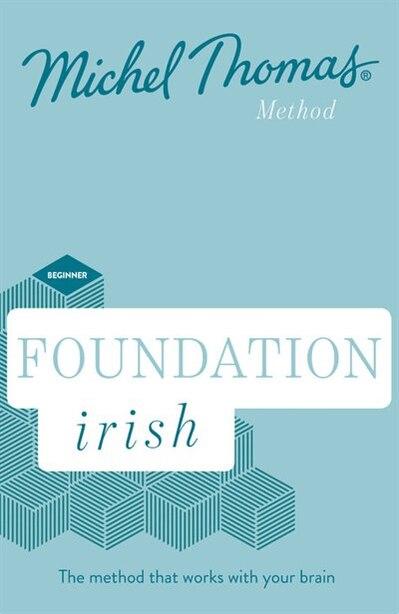 Foundation Irish Revised Edition (learn Irish With The Michel Thomas Method): Beginner Irish Audio Course by Michel Thomas