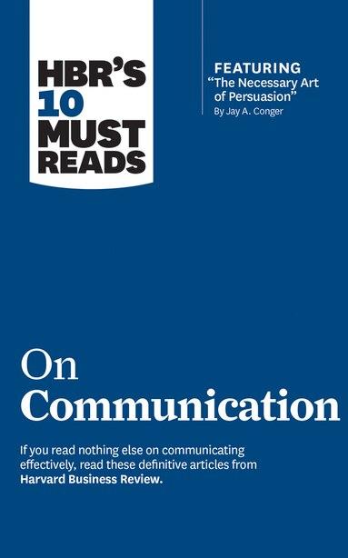 Hbr's 10 Must Reads On Communication by Deborah Tannen