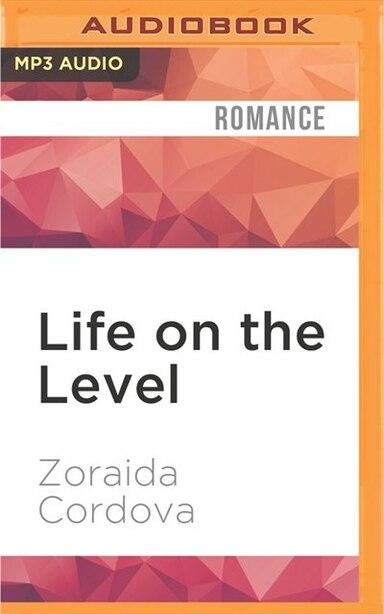 Life On The Level by Zoraida Cordova