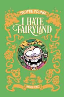I Hate Fairyland Book Two by Skottie Young